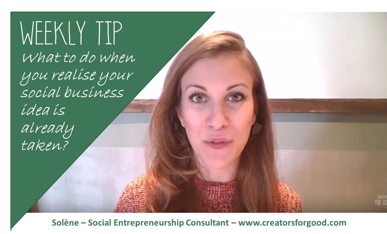 """""""Damn it, my social business idea is already taken!"""" No panic, here is what you can do:"""