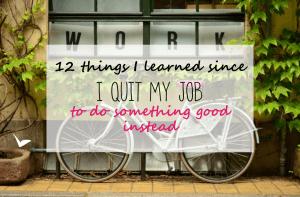 12 things I learned since I quit my job