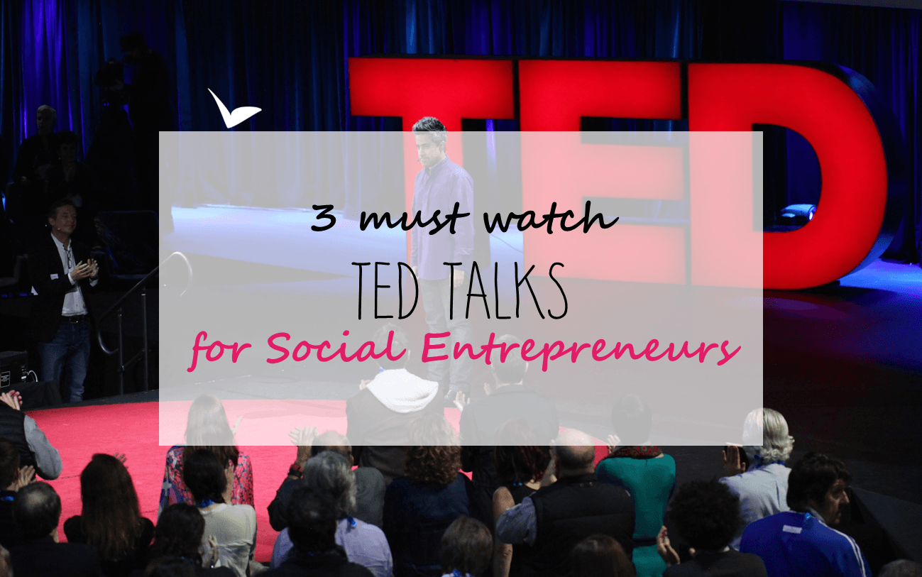3 must watch TED Talks for Social Entrepreneurs