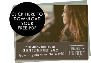 5 business models to create sustainable impact from anywhere in the world - by Creators for Good