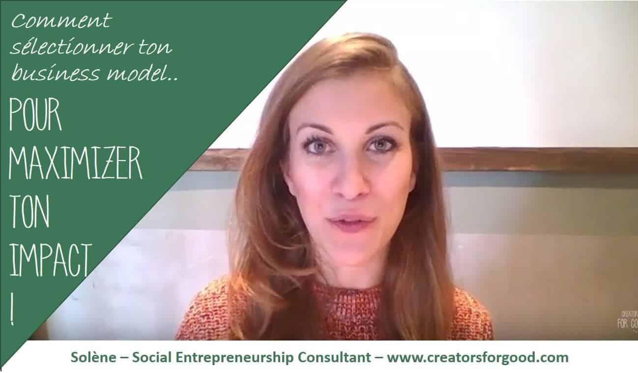 Comment sélectionner un business model pour maximiser ton impact ?