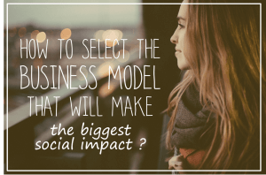 business model selection for impact - creators for good