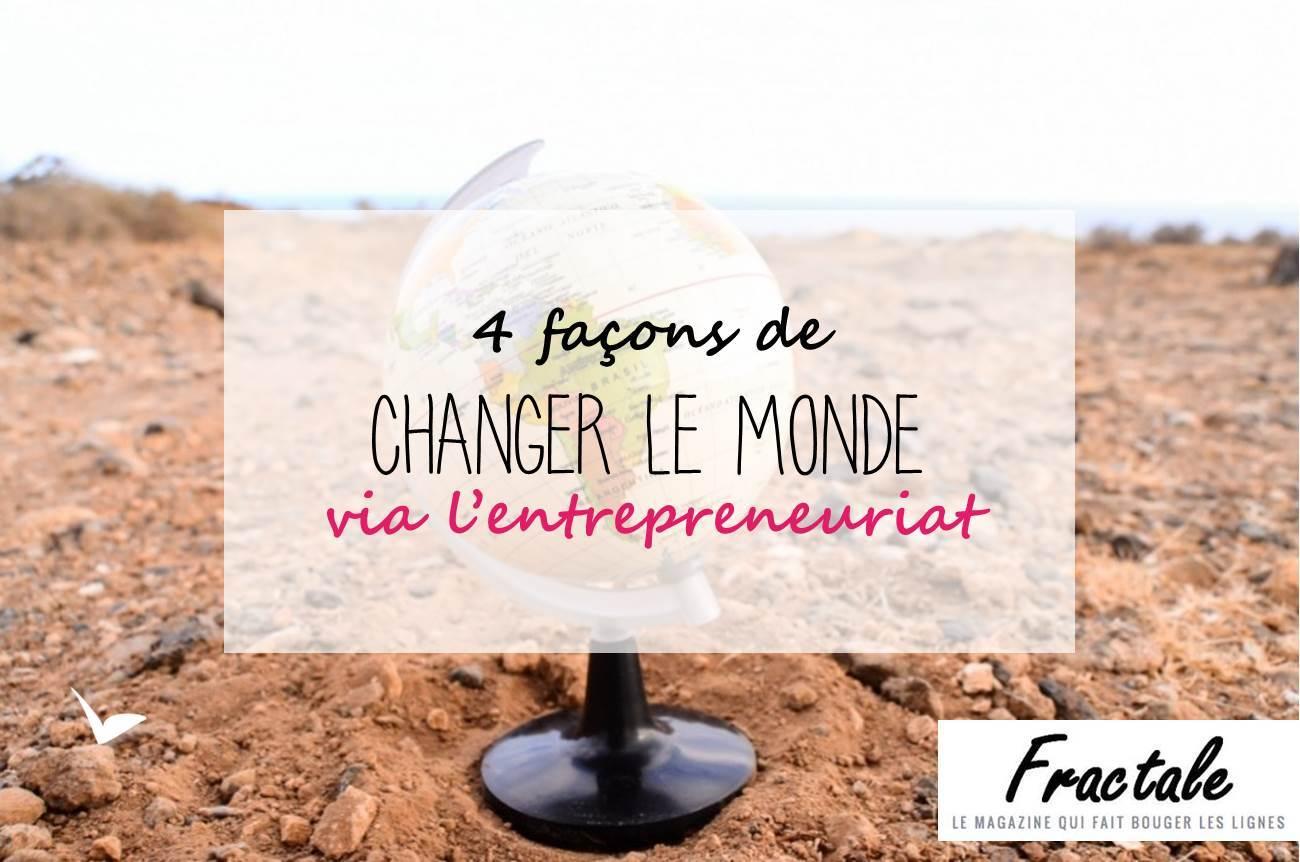 [ Article partenaire avec Fractale ] Changer le monde via l'entrepreneuriat