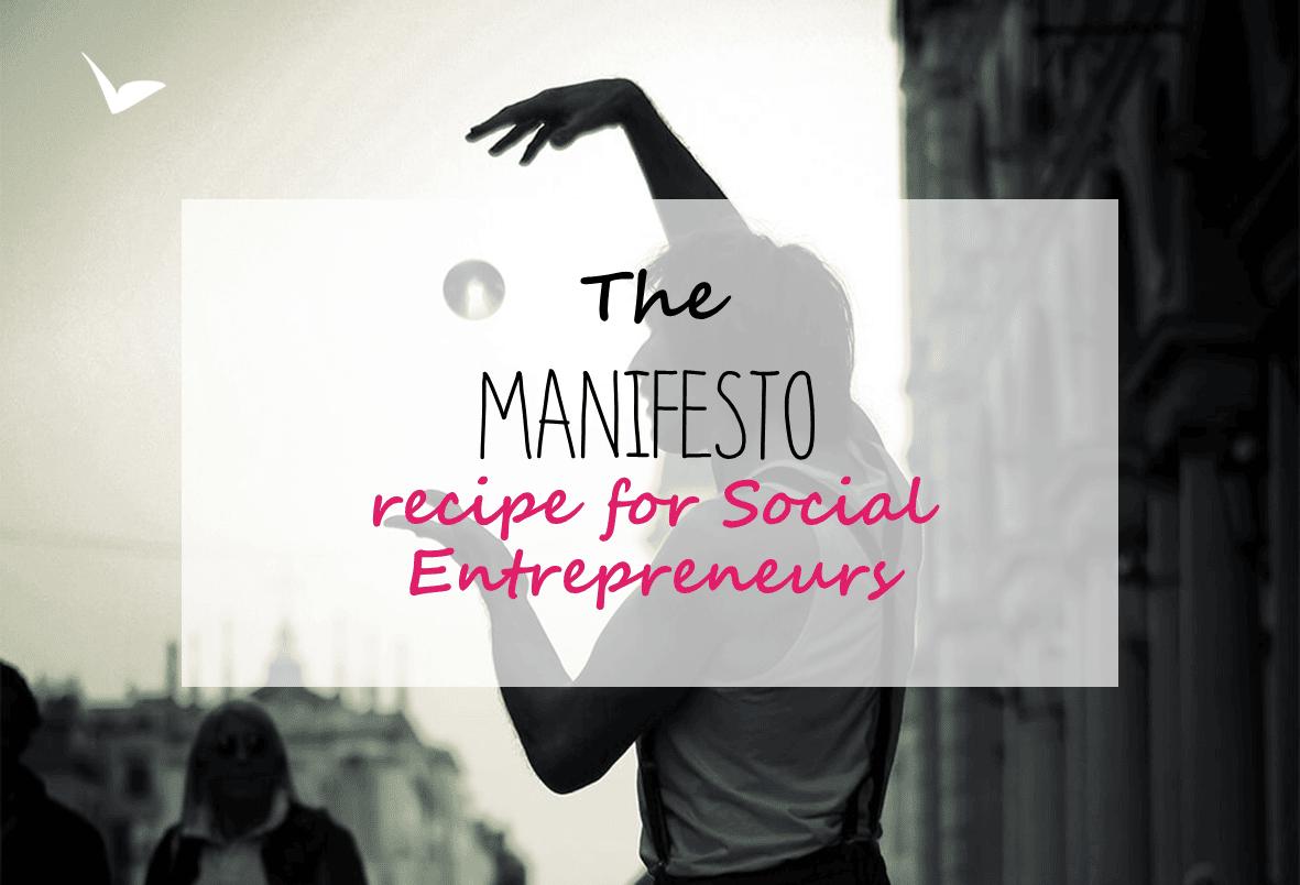My MANIFESTO recipe for Social Entrepreneurs