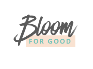 bloom for good