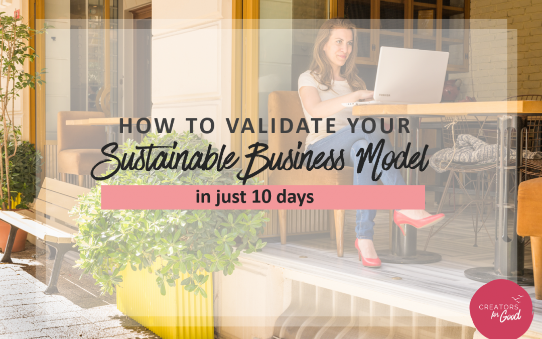 How to validate your Sustainable Business Model in just 10 days