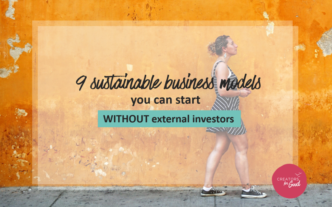 9 sustainable business models you can start without investors (or grants)