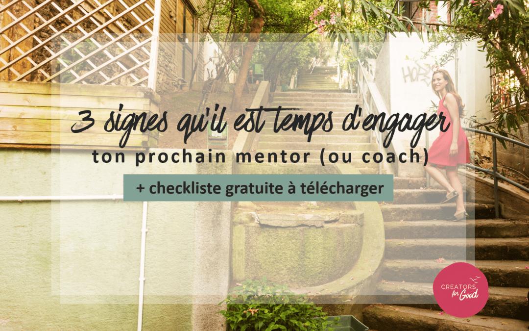 3 signes qu'il est temps d'engager ton prochain mentor (ou coach)