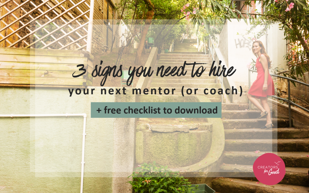 3 signs you need to hire your next mentor (or coach) + checklist