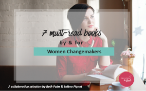 7 must read books women changemakers - with Beth Palm - Creators for Good