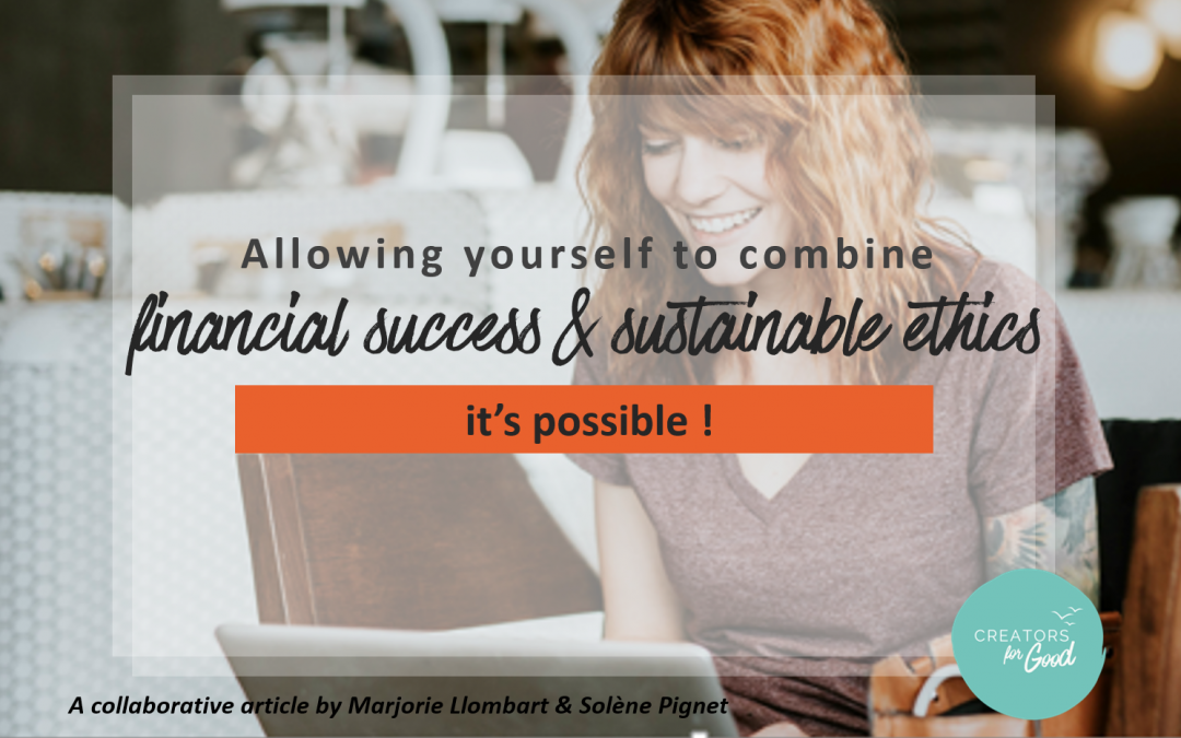 Allowing yourself to combine financial success & sustainable ethics