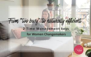 time management keys women changemakers - creators for good