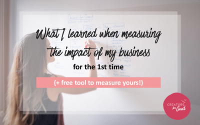 What I learned when measuring the impact of my business for the 1st time (+ free tool to measure yours!)