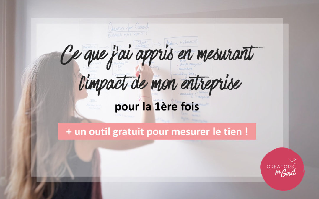 Ce que j'ai appris en mesurant l'impact de mon entreprise pour la 1ere fois (+ un outil gratuit pour mesurer le tien !)