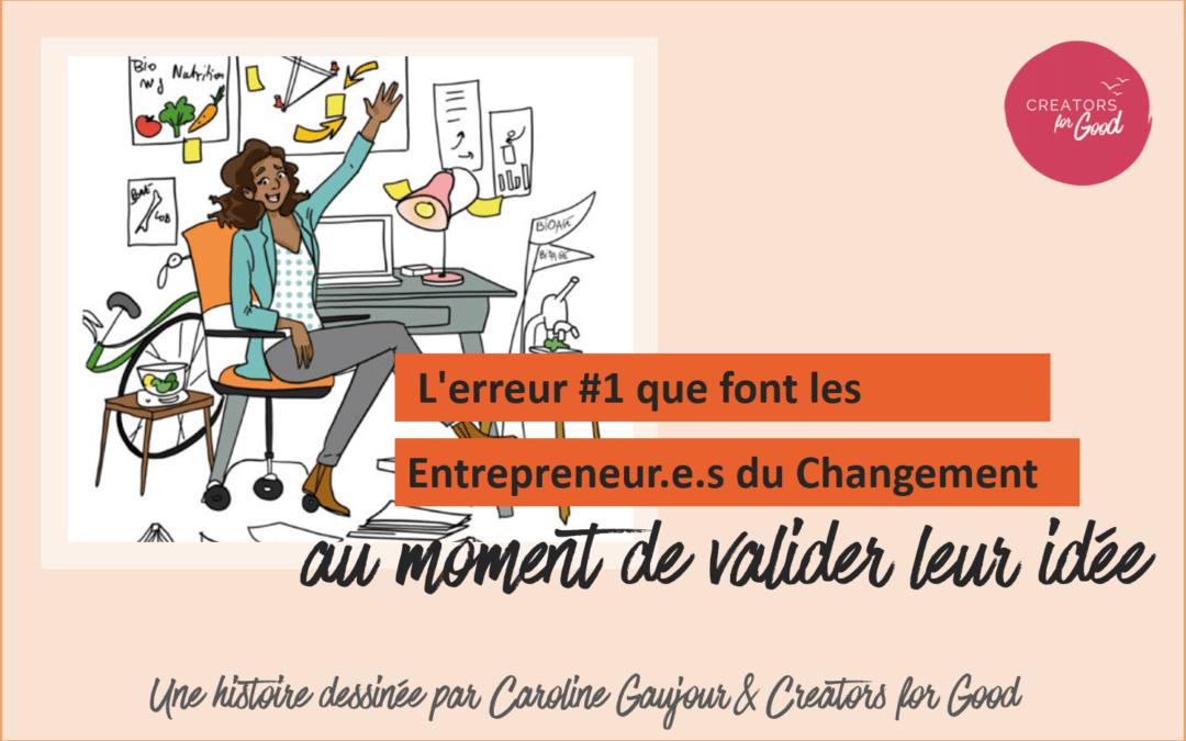 L'erreur #1 que font les Entrepreneurs du Changement au moment de valider leur (prochaine) idée