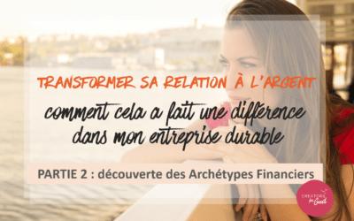Transformer sa relation à l'argent : comment cela a fait une différence dans mon entreprise durable – PARTIE 2
