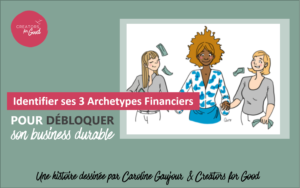 Archetypes Financiers - creators for good
