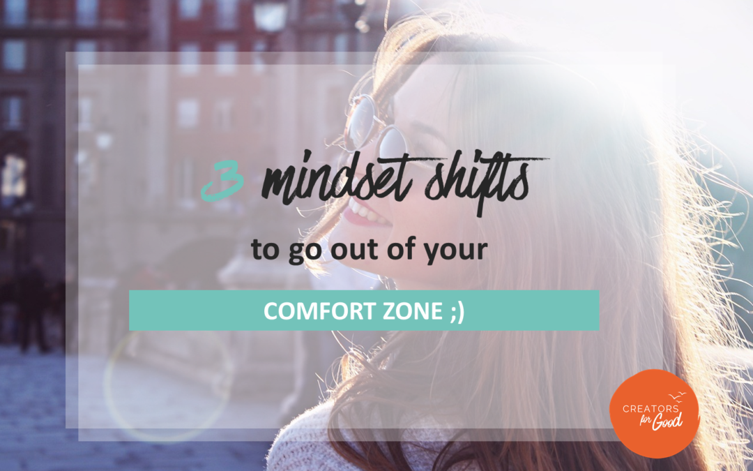 3 mindset shifts to go out of your comfort zone ;)