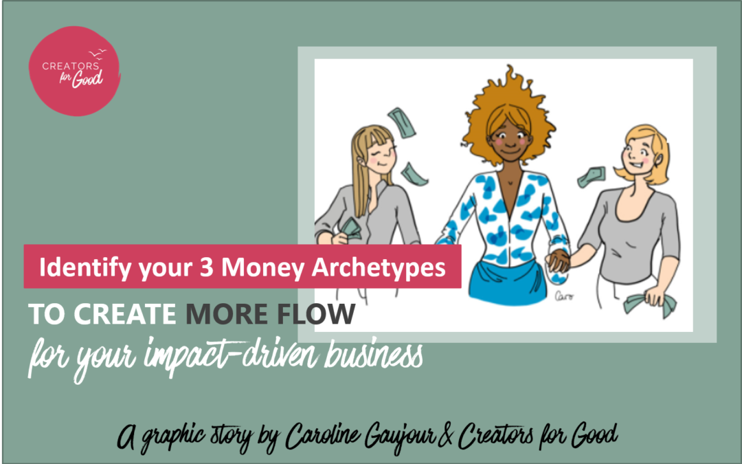 Identify your 3 Money Archetypes to create more flow for your impact-driven business