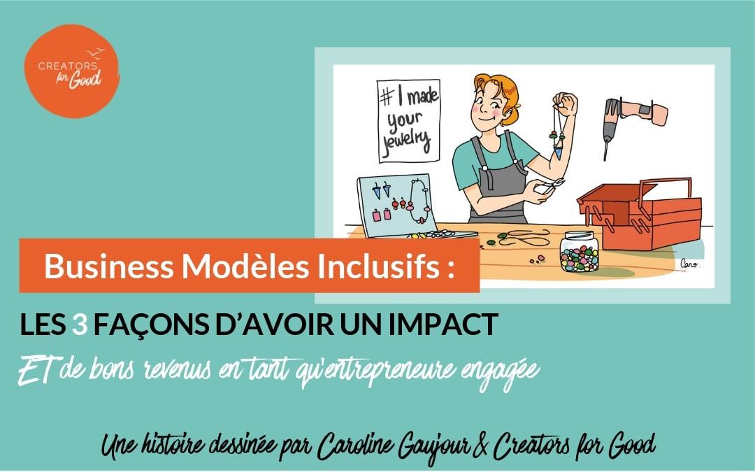 Business Modèles Inclusifs : les 3 façons d'avoir un impact ET de bons revenus