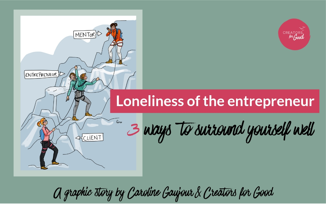 Loneliness of the entrepreneur: 3 ways to surround yourself well