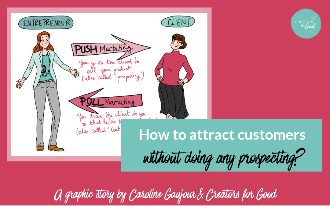 How to attract customers without doing any prospecting?