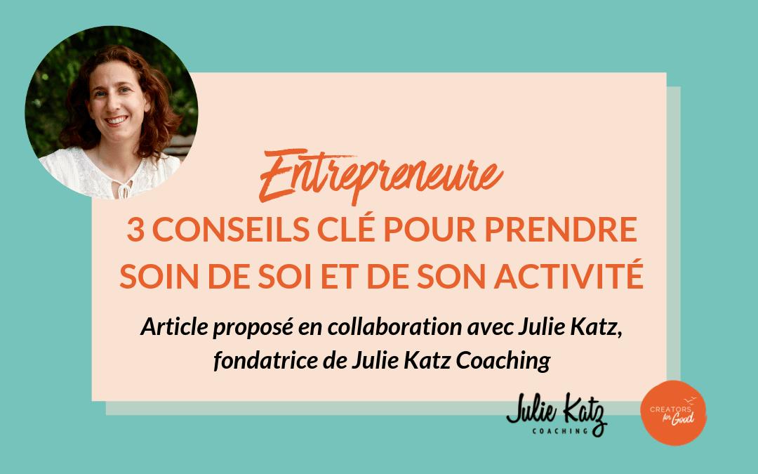Entrepreneure : 3 conseils clés pour prendre soin de soi et de son activité
