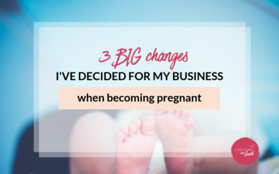 3 BIG changes I've decided for my business when becoming pregnant