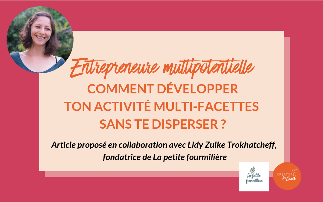 Entrepreneure multipotentielle : comment développer ton activité multi-facettes sans te disperser ?
