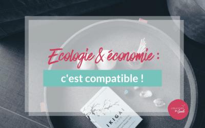 Ecologie & économie : c'est compatible !