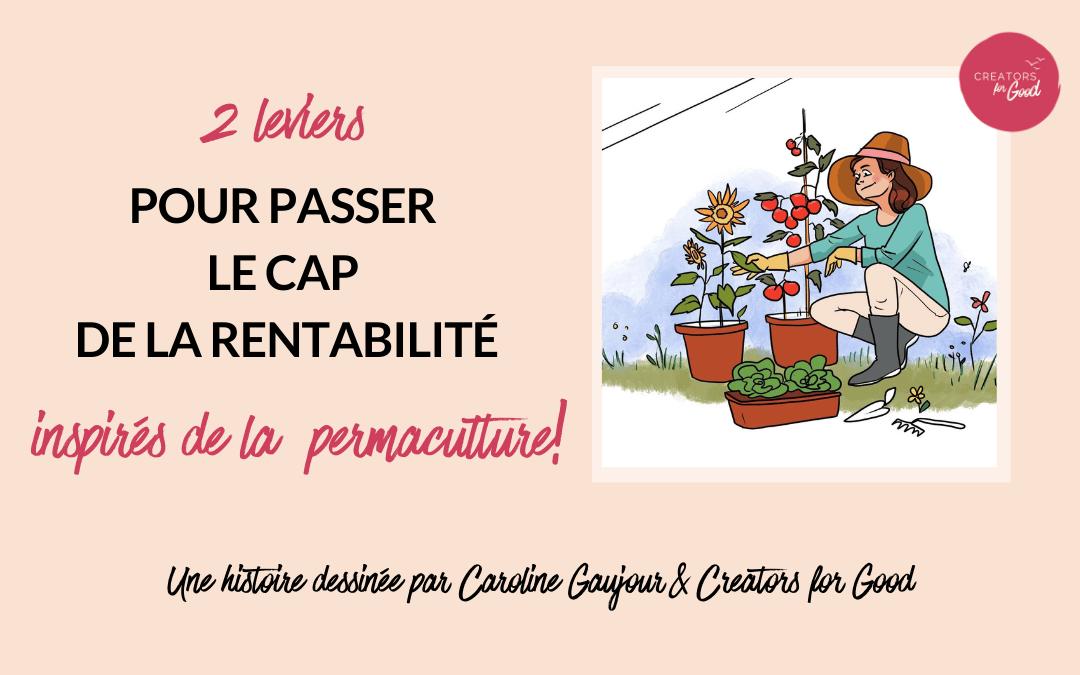 2 leviers pour passer le cap de la rentabilité… inspirés de la permaculture!